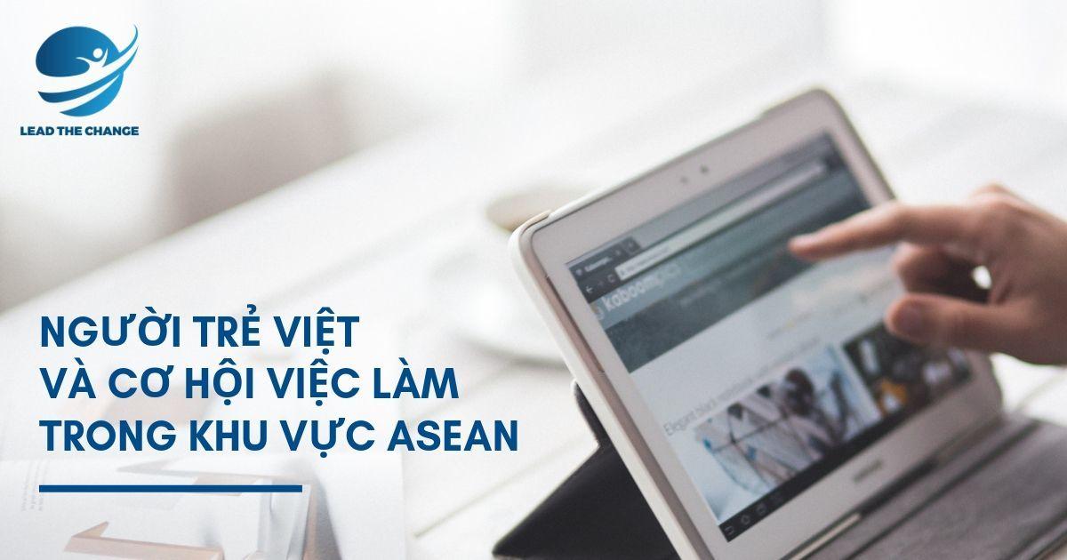 NGƯỜI-TRẺ-VIỆT-VÀ-CƠ-HỘI-VIỆC-LÀM-TRONG-KHU-VỰC-ASEAN