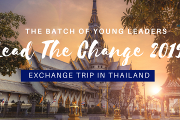 THE BATCH OF YOUNG LEADERS – LEAD THE CHANGE 2019 EXCHANGE TRIP IN THAILAND (1)
