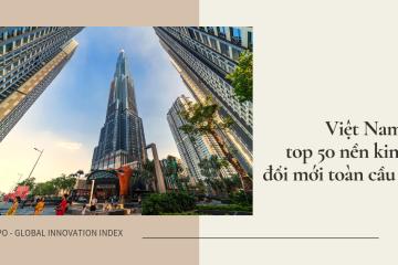 Việt Nam lọt top 50 nền kinh tế đổi mới toàn cầu 2019 - lead the change community